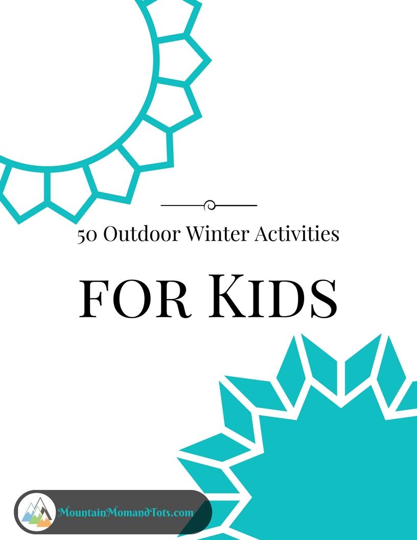 50 Outdoor Winter Activities for Kids