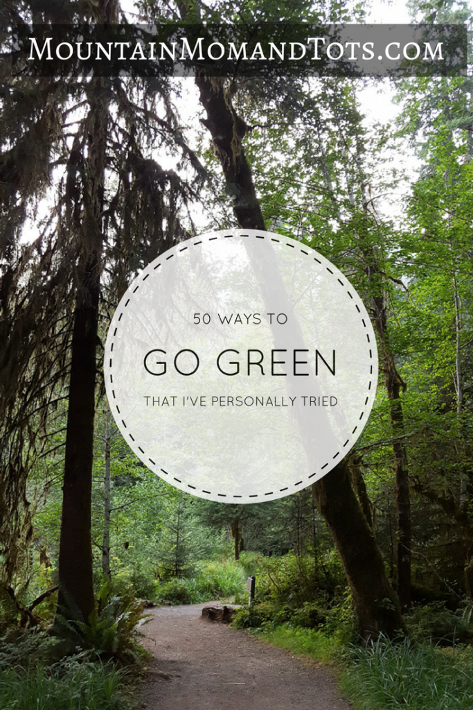 50 Ways to Go Green That I've personally tried